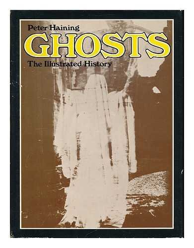9780283981784: Ghosts: The Illustrated History