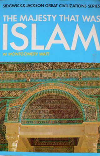 9780283982330: The Majesty That Was Islam: The Islamic World 661-1100