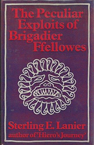 9780283983726: The Peculiar Exploits of Brigadier Ffellowes