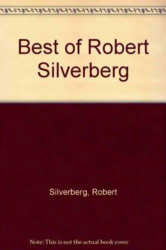 9780283984006: Best of Robert Silverberg