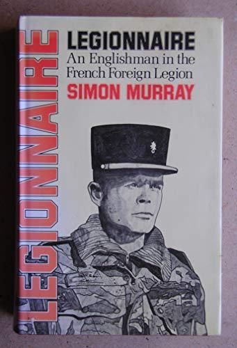 9780283984587: Legionnaire: An Englishman in the French Foreign Legion