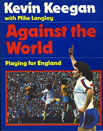 9780283985409: AGAINST THE WORLD: PLAYING FOR ENGLAND