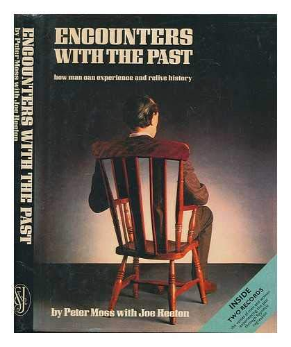 9780283985485: Encounters with the Past: How Man Can Relive and Experience History