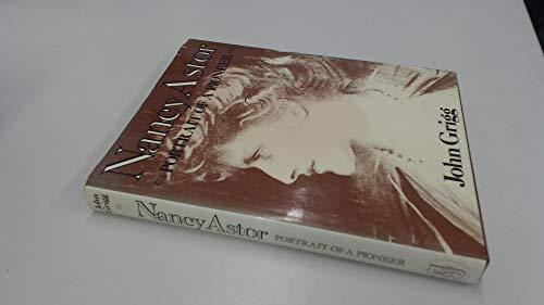 Nancy Astor, Portrait of a Pioneer: John Grigg