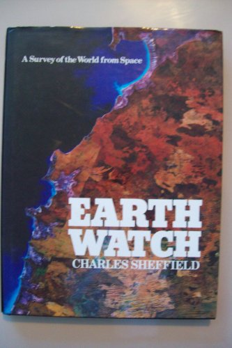 9780283987373: Earth Watch: A Survey of the World from Space