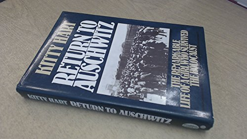 9780283987755: Return to Auschwitz: The Remarkable Story of a Girl Who Survived the Holocaust