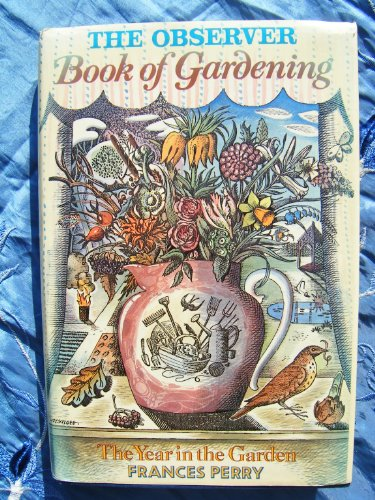 The Observer Book of Gardening; The Year in the Garden.
