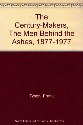 9780283988592: Century Makers: Men Behind the Ashes, 1877-1977