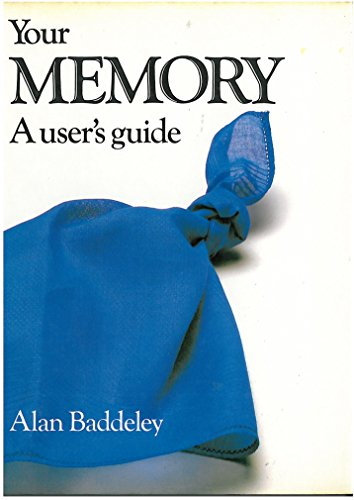 9780283989292: Your Memory: a user's guide. With exercises to help you improve your memory and your ability to learn.