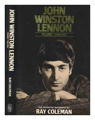 John Winston LENNON, Volume 1 1940-1966: the: COLEMAN, Ray
