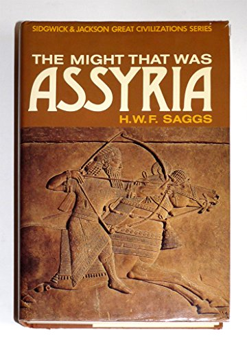 The Might that Was Assyria. [Sidgwick & Jackson Great Civilizations series]