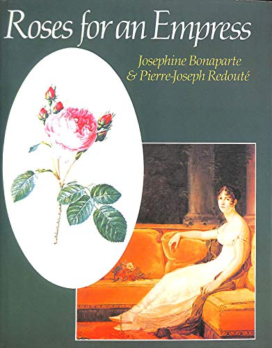 9780283989834: Roses for an Empress: Josephine Bonaparte and Redoute