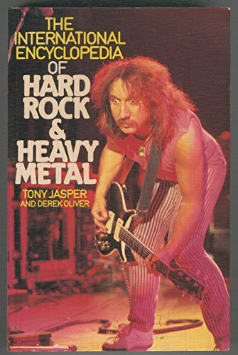 9780283990007: The International Encyclopaedia of Hard Rock and Heavy Metal