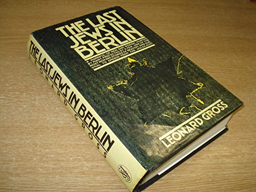 The Last Jews in Berlin (028399004X) by LEONARD GROSS
