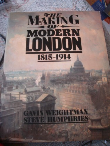 THE MAKING OF MODERN LONDON 1815-1914
