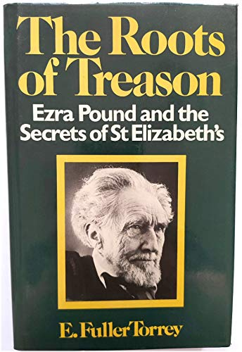 9780283990847: The Roots of Treason: Ezra Pound and the Secret of St. Elizabeths