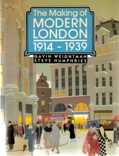 The Making of Modern London 1914 - 1939