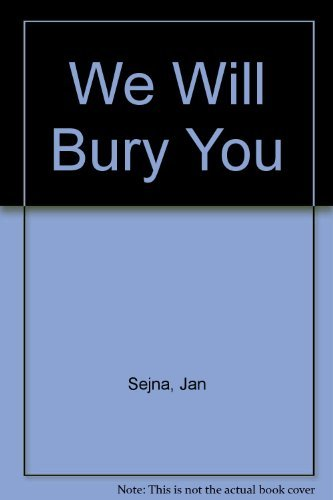 We Will Bury You: Sejna, Jan
