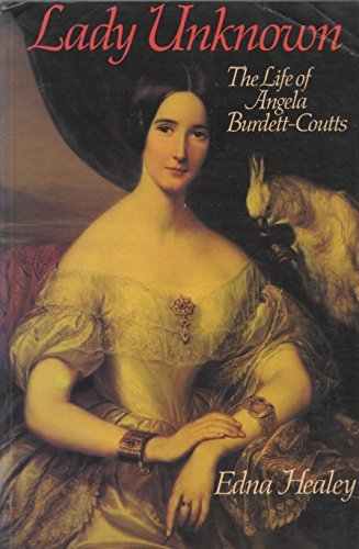 9780283991622: Lady Unknown: The Life of Angela Burdett-Coutts
