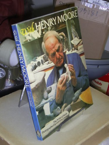 9780283991677: With Henry Moore: The Artist at Work