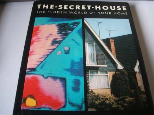 The Secret House: The Hidden World of Your Home (0283991917) by Bodanis, David