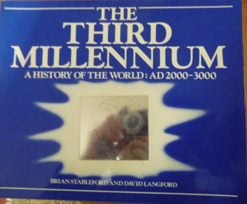 9780283992117: Third Millennium, The: The History of the World, 2000-3000 A.D.