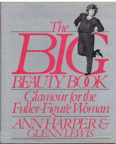 Big Beauty Book: Glamour for the Fuller-figured: Harper, Ann and