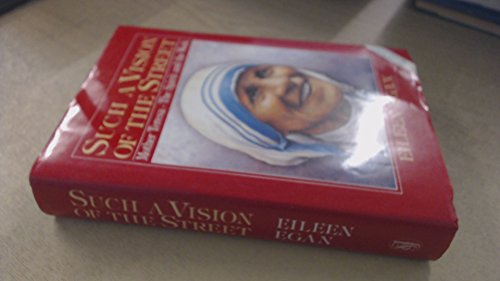 9780283992537: Such a Vision of the Street: Mother Teresa