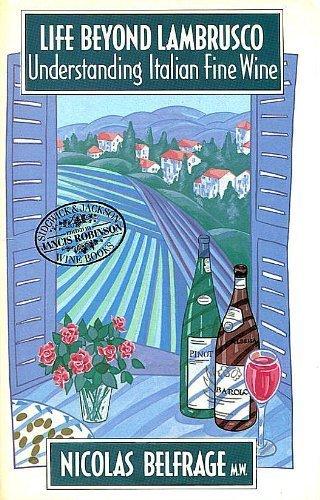 9780283992711: Life Beyond Lambrusco: Understanding Italian Fine Wine