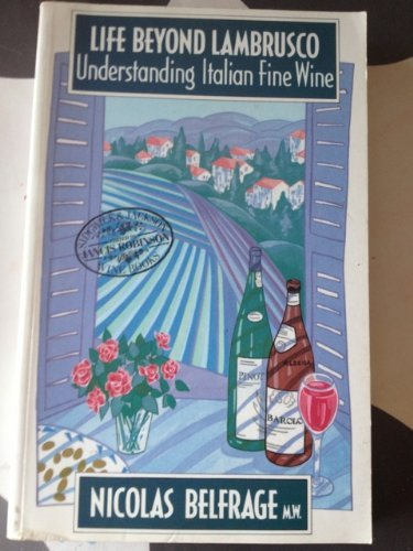 9780283992728: Life Beyond Lambrusco: Understanding Italian Fine Wine