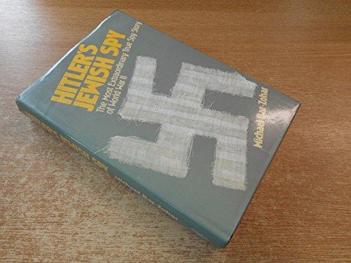 9780283992933: Hitler's Jewish Spy: The Most Extraordinary True Spy Story of World War II