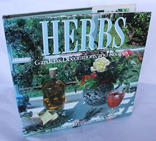 9780283992971: Herbs: Gardens, Decorations and Recipes