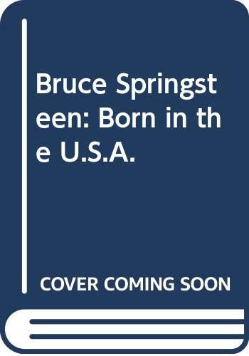 9780283993251: Bruce Springsteen: Born in the U.S.A.