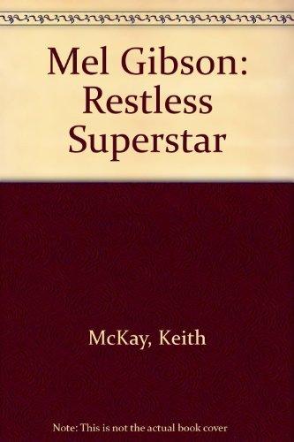 9780283993503: Mel Gibson: Restless Superstar