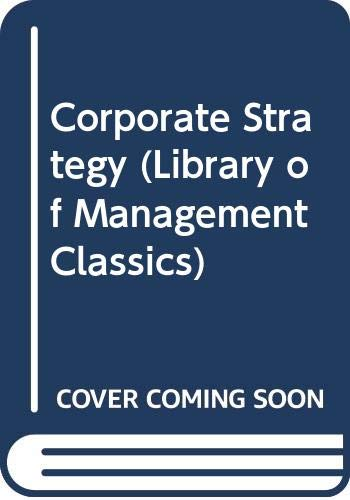 9780283993541: Corporate Strategy (Library of Management Classics)