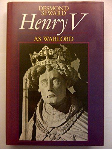 Henry V as Warlord: Seward, Desmond