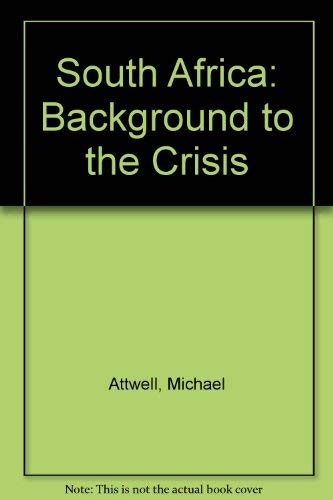 9780283993701: South Africa: Background to the Crisis