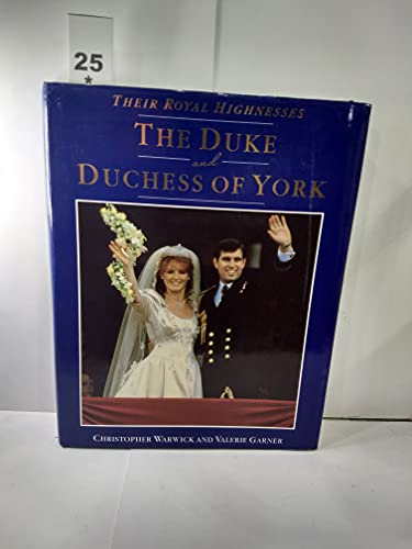 9780283993862: Their Royal Highnesses the Duke and Duchess of York