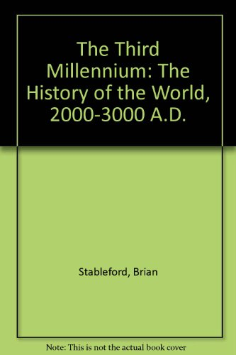 9780283993961: The Third Millennium: The History of the World, 2000-3000 A.D.