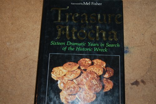 9780283994210: Treasure Of The Atocha Sixteen Dramatic Years In Search Of The Historic Wreck