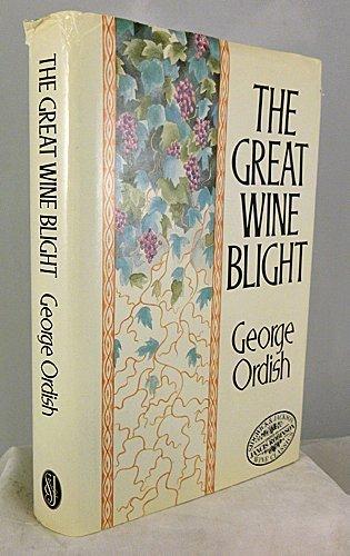 The Great Wine Blight: George Ordish