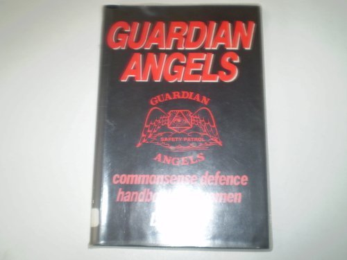 Guardian Angels - Commonsenses Defence Handbook for Women: Lisa Sliwa