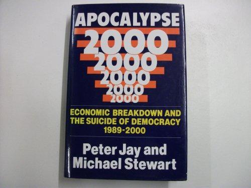 9780283994401: Apocalypse 2000: Economic Breakdown and the Suicide of Democracy, 1989-2000
