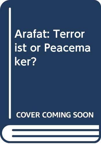 9780283994869: Arafat: Terrorist or Peacemaker?