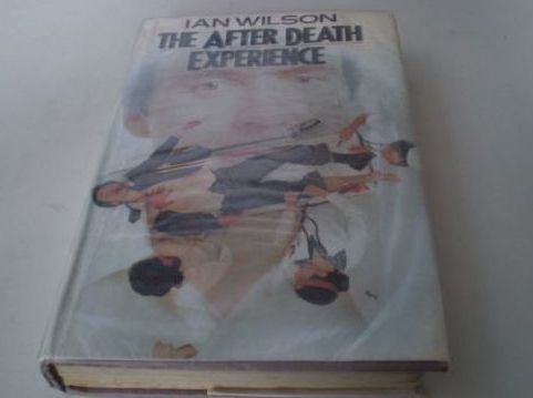 9780283994951: The After Death Experience