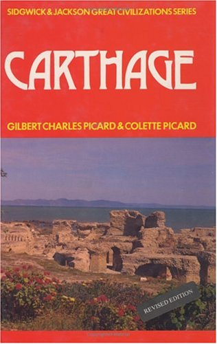 9780283995323: Carthage: A Survey of Punic History and Culture from Its Birth to the Final Tragedy (Great Civilizations Series)