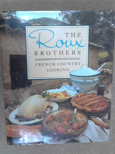 9780283995415: The Roux Brothers French Country Cooking