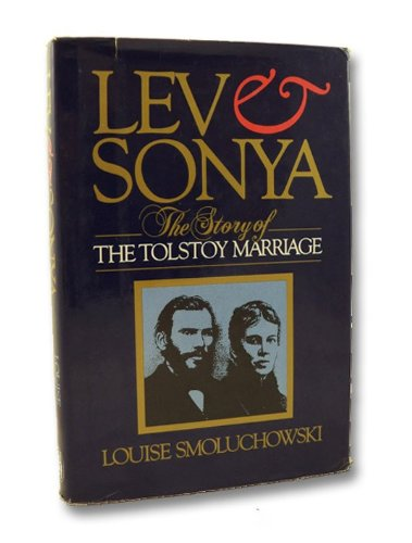 9780283995491: Lev and Sonya: The Story of the Tolstoy Marriage