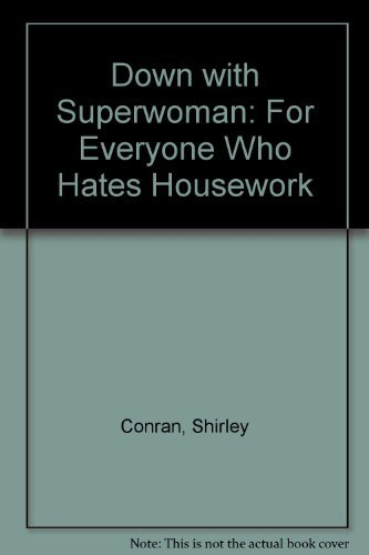 9780283996290: Down with Superwoman: For Everyone Who Hates Housework