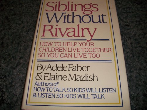 Siblings Without Rivalry: Faber and Mazlish